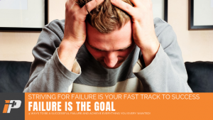 Failure Is The Goal Article Cover Iron Paradise Fitness
